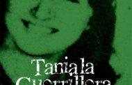 Los días de Tania la Guerrillera, antes de ir a Bolivia