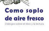 Cubaliteraria publicará próximamente <em>Como soplo de aire fresco. Diálogos sobre el libro y la lectura </em>