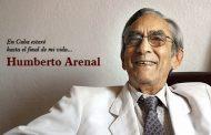 Humberto Arenal, con Cuba hasta el final de su vida